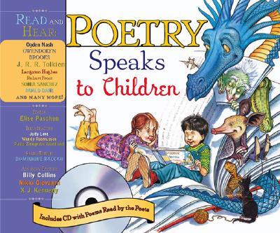 Poetry Speaks To Children By Paschen, Elise (EDT)/ Love, Judy (ILT)/ Rasmussen, Wendy (ILT)/ Wendland, Paula Zinngrabe (ILT)